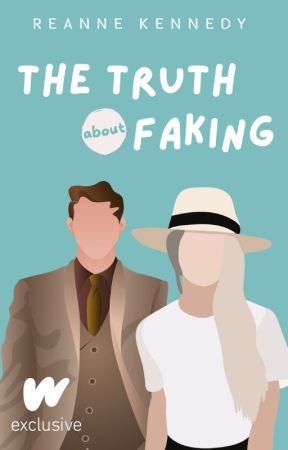 The Truth About Faking by reannekennedy17