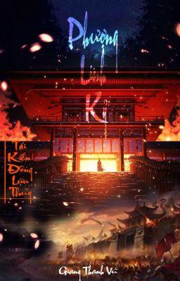 BHTT[EDITING] - Phượng Linh Kỷ - Tái Kiến Đông Lưu Thủy(Chính Văn + Phiên Ngoại)