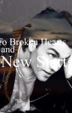 To Broken Hearts and New Starts by SloppySecondsGiveem