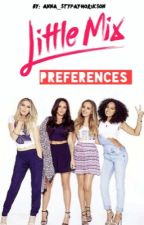 Little Mix Preferences by Anna_Stypayhorikson