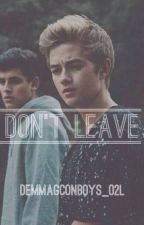Don't Leave. // Jack and Jack Fanfiction. by luhjacks