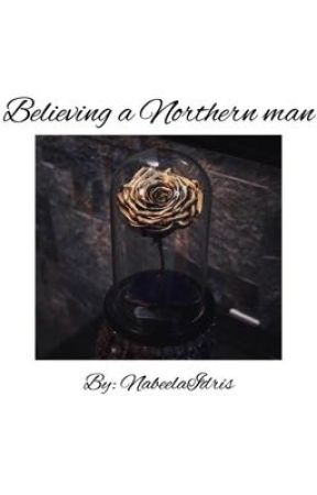 Believing a Northern Man by NabeelaIdris