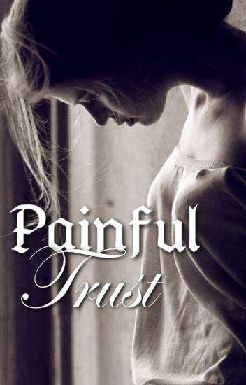 Painful Trust