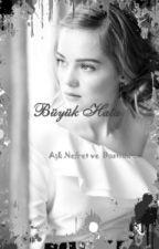 Büyük Hata ! (Düzenleniyor) by MangaHayrani