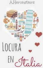 Locura en Italia by OurLitttleInfinity
