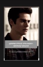 Gamma Stiles~ |Revenge begins| by claylinwerewolf