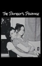 The Patient's Promise© (Camren) by MahoganyAlexis