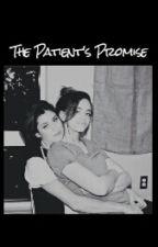The Patient's Promise© (Camren) by MahoganyAlexis