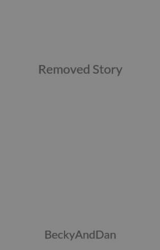 Removed Story by BeckyAndDan