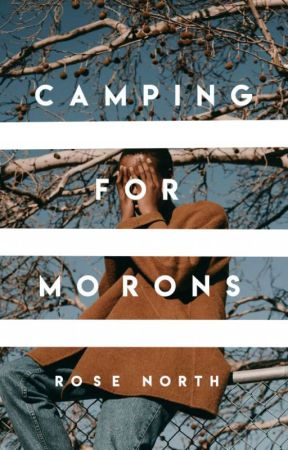 Camping for Morons ✓ by northbynorth