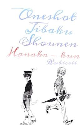 Đọc truyện [JsH] Jibaku Shounen Hanako-kun Fanfic