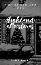 Highland Christmas - A HIGHLAND BOOKS SHORT STORY by SavvyDunn