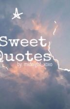 Sweet Quotes by midnight_xoxo