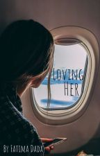 Loving her. by fatimadada838