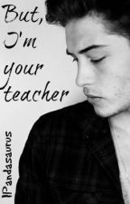 But, I'm your teacher (BOYXBOY) by IPandasaurus