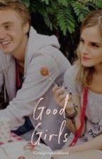 Good Girls by grangerspureblood