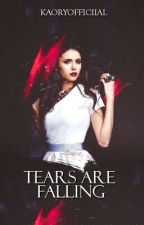 Tears are Falling | Terminada by KaoryOfficial