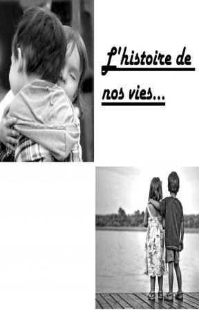 L'histoire de nos vies... by littledream63