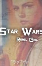 Star Wars - Rebel Girl by avengingjedi
