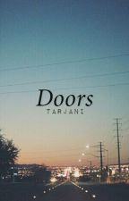 Doors [ h i a t u s ] by swaying