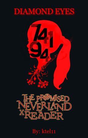Diamond Eyes [Promised Neverland x Reader] by ktel11