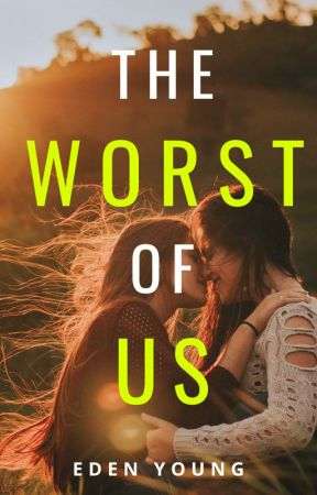 The Worst of Us by EdenY_