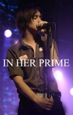 IN HER PRIME (Julian Casablancas fanfic) by x-radical-x