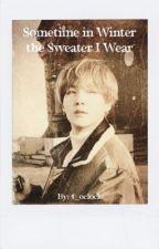 Sometime in Winter the Sweater I Wear by 5_oclock