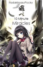 10 Minute Miracles (Haikyuu!! Fanfic) ♔ HaikyuWA Winner ♔ by ItadakimasuPocky