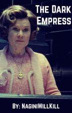 The Dark Empress (Book Three) by NaginiWillKill