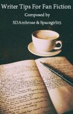 The Guide To Being A Functional Writer & Master Of Fanfics by SDAmbrose
