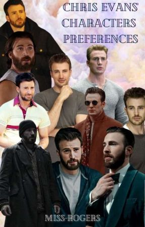 Chris Evans's Characters Preferences by Miss-Rogers