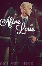 Afire Love (A Draco Malfoy Fanfiction) by oliviascottparker