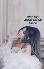 Why Try by girlsbeforebros