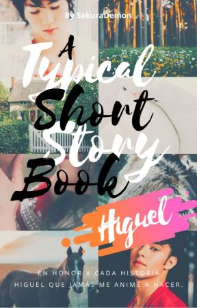 A Typical Short Story Book | Higuel by SakuraDemon