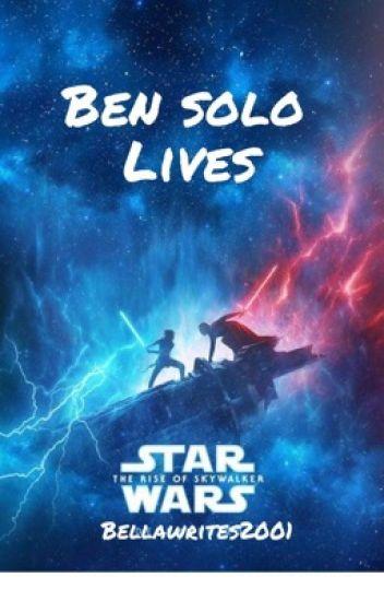Ben Solo Lives A Reylo Story Star Wars Bella Wattpad