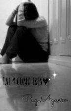 Tal y como eres♥ by PazAguero