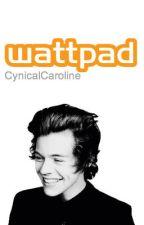 Wattpad ➳ h.s by CynicalCaroline