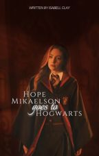 Hope Mikaelson Goes to Hogwarts by Queen_B_of_fanfics