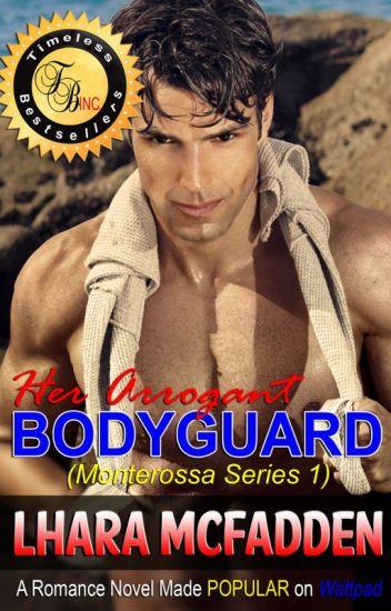 Monterossa Series1: Her Arrogant Bodyguard by Lhara McFadden (Published!)
