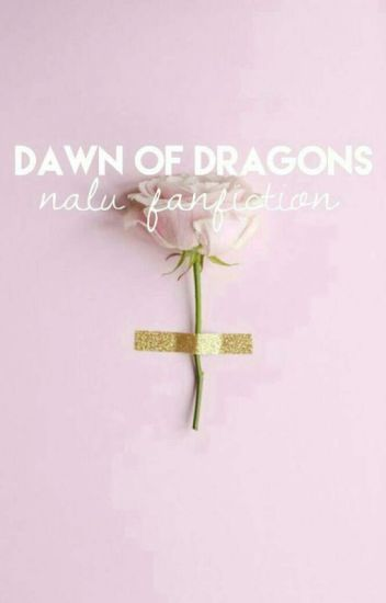 Dawn Of The Dragons | Nalu FF ✓