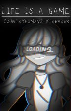 Life is a game || Countryhumans x reader by PinkiraYT