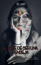 El arte de ser una Pendeja by eli_za27