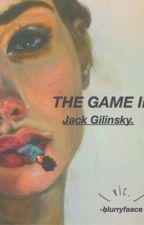 The Game II  (Jack Gilinsky y tu) TERMINADA by blurryfaace