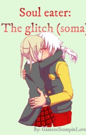 Soul Eater: The Glitch (SoMa)