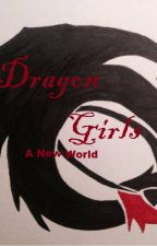 Dragon Girls: A New World by NightFuryEchogreen