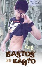 Ang Bastos sa Kanto! (boyxboy) - COMPLETED! by YorTzekai