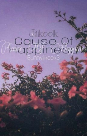 Cause Of Happiness by bunnyjikook3