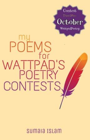 My Poems For Wattpad's Poetry Contests by Sumaia_Islam