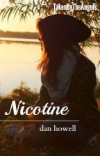Nicotine [Dan Howell] by TakenByTheAngels